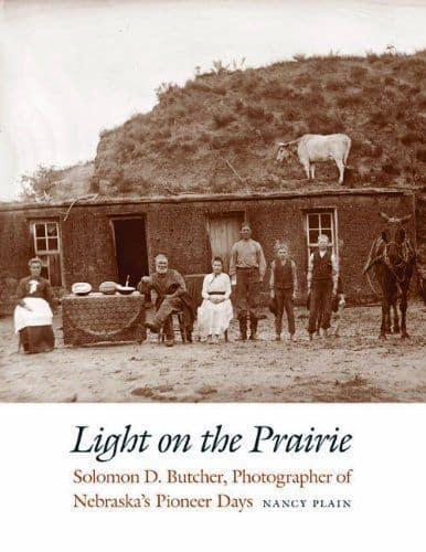 Light on the Prairie: Solomon D. Butcher